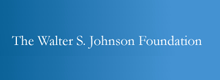 The Walter S. Johnson Foundation